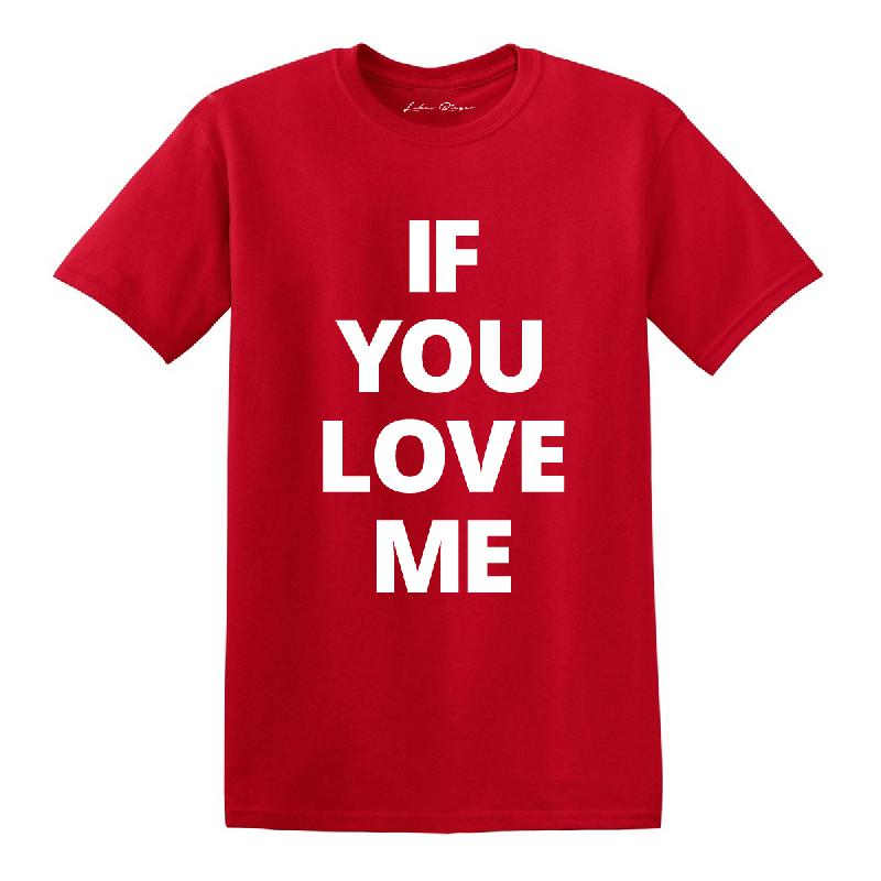 If You Love Me T-Shirt Rot