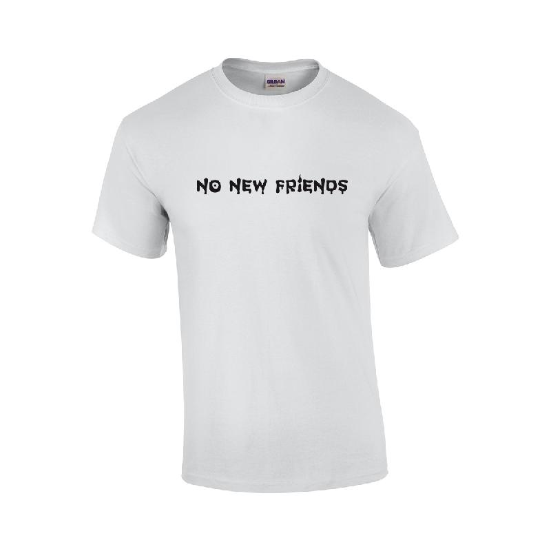 No New Friends White T-Shirt T-Shirt Weiss